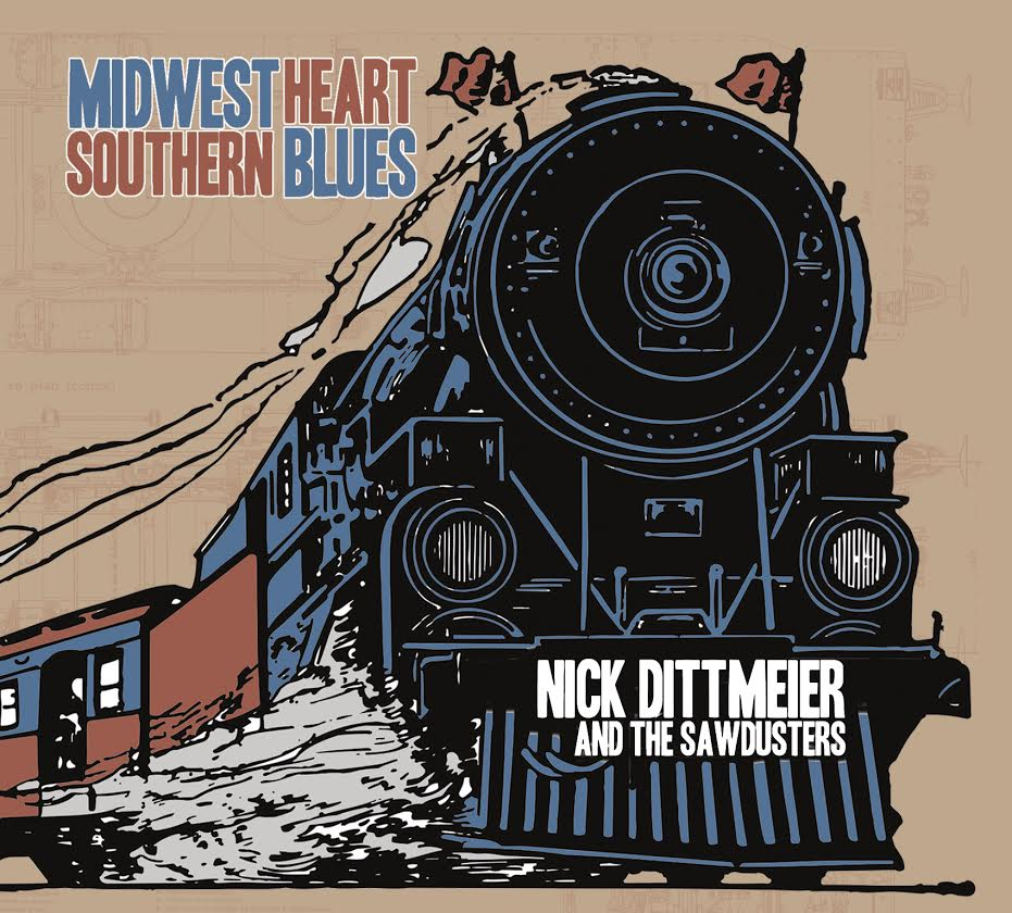 Nick Dittmeier and The Sawdusters midwest heart southern blues album cover